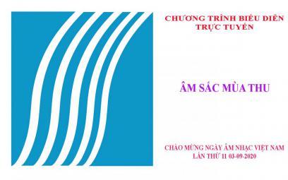 """CHƯƠNG TRÌNH NGHỆ THUẬT Ngày Âm nhạc Việt Nam """"Âm sắc mùa thu"""""""