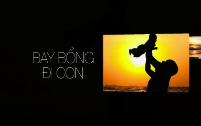 Embedded thumbnail for Bay bổng đi con